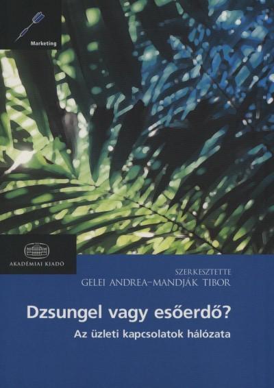 Gelei Andrea - Mandják Tibor - Dzsungel vagy esőerdő?