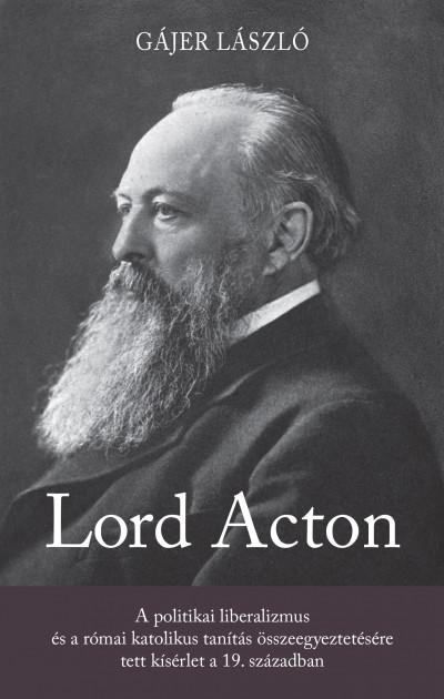 Gájer László - Lord Acton