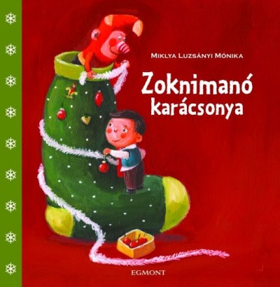 Miklya Luzsányi Mónika - Zoknimanó karácsonya