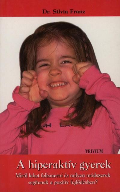 Silvia Franz - A hiperaktív gyerek