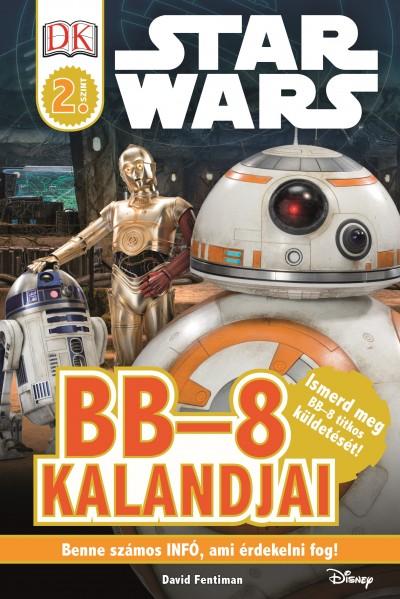 David Fentiman - Star Wars - BB-8 kalandjai - Star Wars olvasókönyv