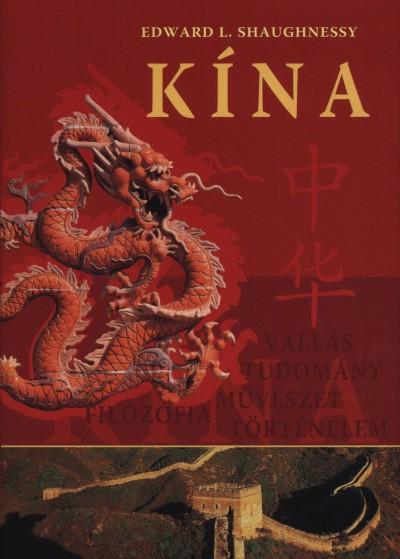 Edward L. Shaughnessy  (Szerk.) - Kína