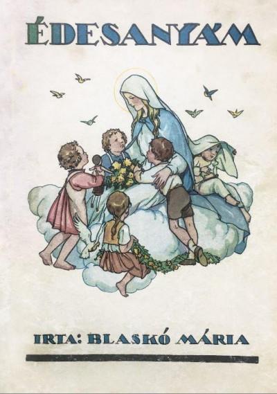 Blaskó Mária - Édesanyám