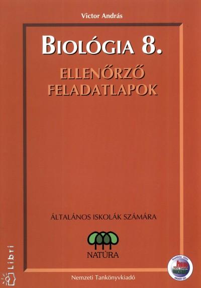 - Biológia 8. ellenőrző feladatlapok általános iskolák számára