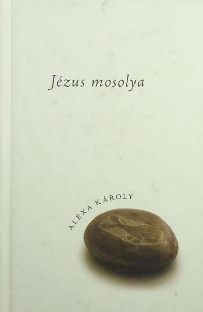 Alexa Károly - Jézus mosolya