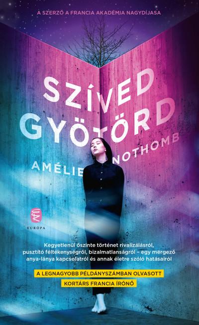 Amélie Nothomb - Szíved gyötörd