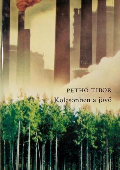 Pethő Tibor - Kölcsönben a jövő