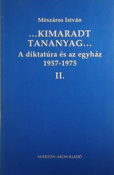 Mészáros István - A diktatúra és az egyház 1957-1975 II.