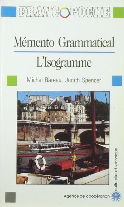 Michel Bareau - Judith Spencer - Mémento Grammatical L'Isogramme