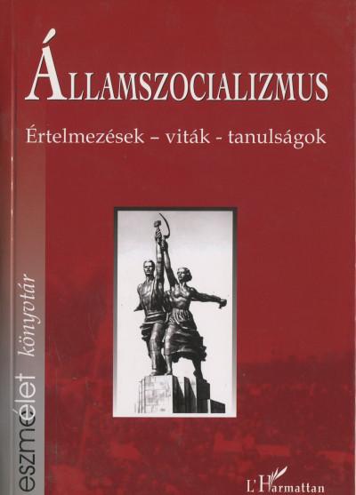 Krausz Tamás  (Szerk.) - Szigeti Péter  (Szerk.) - Államszocializmus