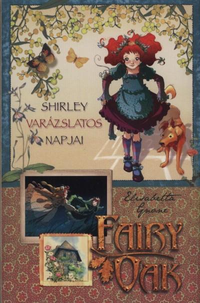 Elisabetta Gnone - Fairy Oak - Shirley varázslatos napjai