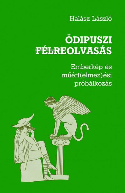 Halász László - Ödipuszi félreolvasás