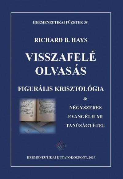 Richard B. Hays - Visszafelé olvasás