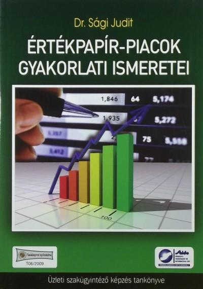 Sági Judit - Értékpapír-piacok gyakorlati ismeretei