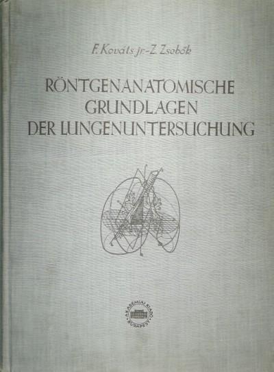 Kováts Ferenc - Zsebők Zoltán - Röntgenanatomische Grundlagen der Lungenuntersuchung