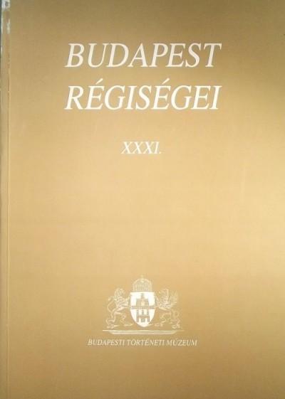Bodó Sándor  (Szerk.) - Budapest régiségei XXXI.
