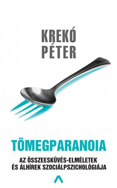Krekó Péter - Tömegparanoia