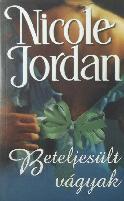 Nicole Jordan - Beteljesült vágyak
