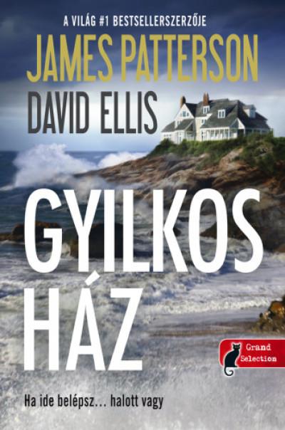 David Ellis - James Patterson - Gyilkos ház