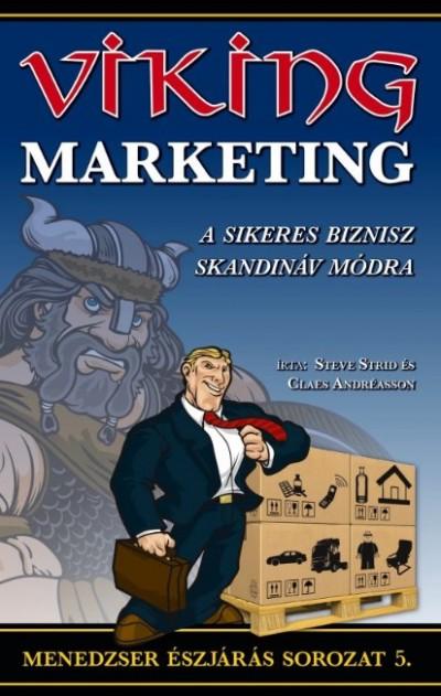 Claes Andréasson - Steve Strid - A viking marketing - Sikeres biznisz skandináv módra