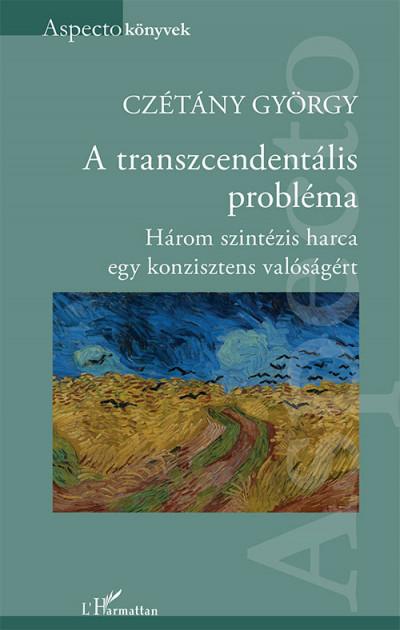 Czétány György - A transzcendentális probléma
