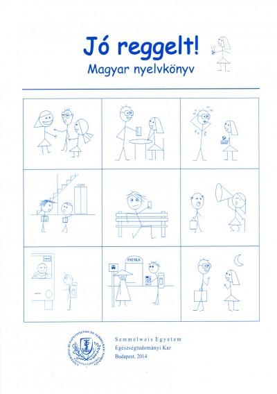 Gyöngyösi Lívia - Hetesy Bálint - Jó reggelt! - Magyar nyelvkönyv