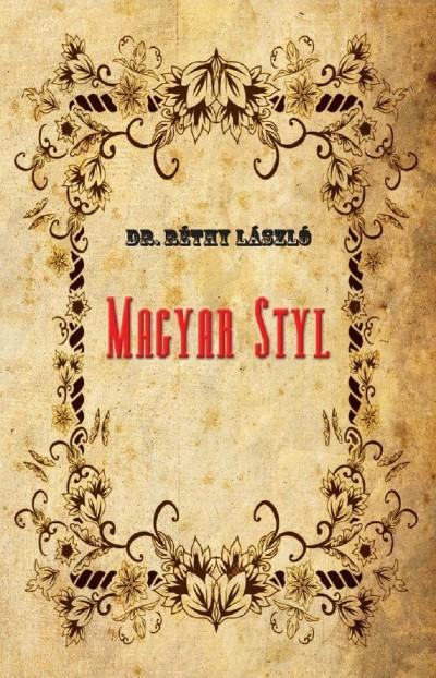 Dr. Réthy László - Magyar styl