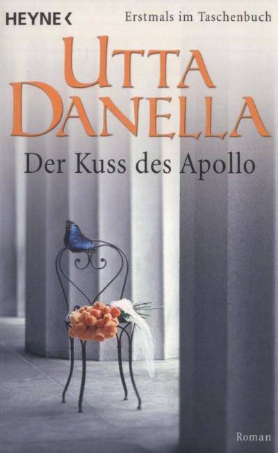 Utta Danella - Der Kuss des Apollo