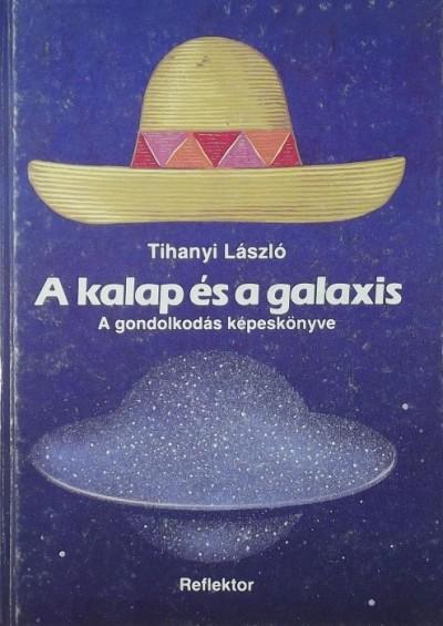 Tihanyi László - A kalap és a galaxis