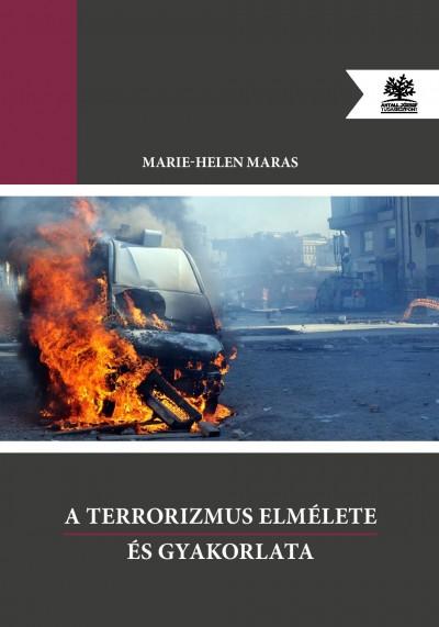 Marie-Helen Maras - A terrorizmus elmélete és gyakorlata