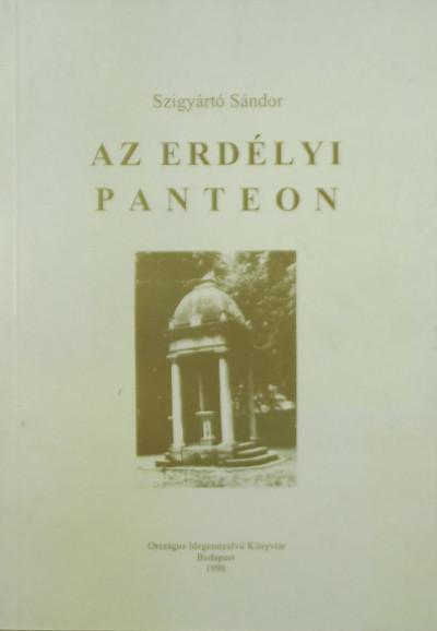 Szigyártó Sándor - Az erdélyi panteon