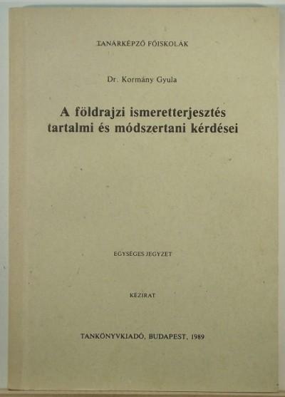 Kormány Gyula - A földrajzi ismeretterjesztés tartalmi és módszertani kérdései