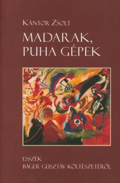 Kántor Zsolt - Madarak, puha gépek