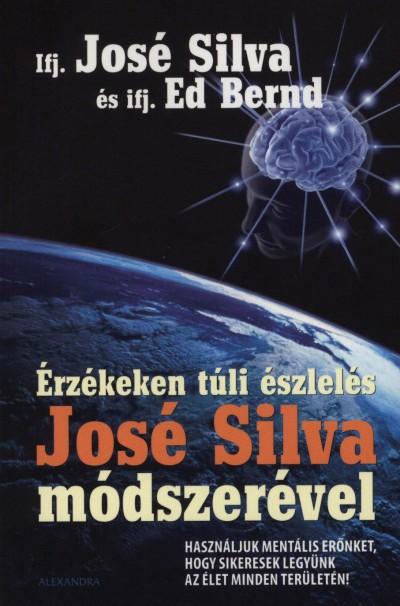 Ed Bernd - José Ifj. Silva - Érzékeken túli észlelés José Silva módszerével
