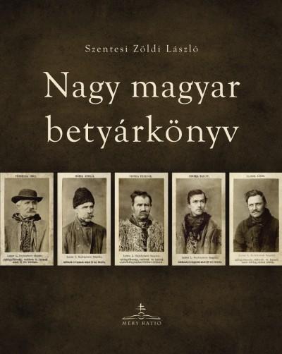 Szentesi Zöldi László - Nagy magyar betyárkönyv