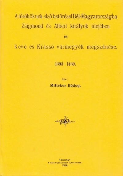 Milliker Bódog - A törököknek első betörései Dél-Magyarországba