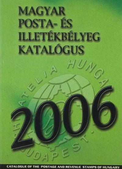 - Magyar posta- és illetékbélyeg katalógus 2006