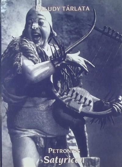 Arbiter Titus Petronius - Faludy tárlata - Satyricon