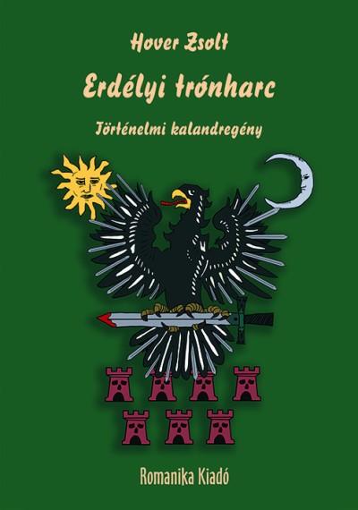 Hover Zsolt - Erdélyi trónharc