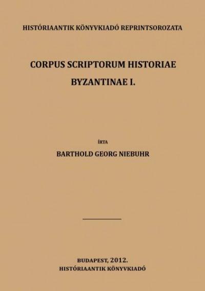 Barthold Georg Niebuhr - Corpus Scriptorum Historiae Byzantinae I. - első rész
