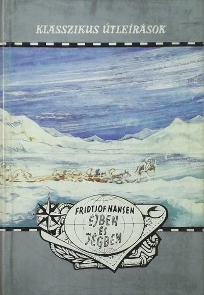 Fridtjof Nansen - Éjben és jégben