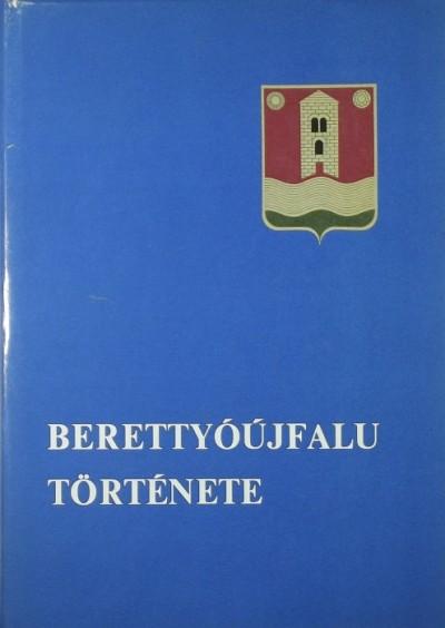 Varga Gyula  (Szerk.) - Berettyóújfalu története
