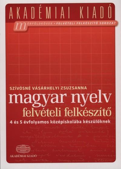 Szívósné Vásárhelyi Zsuzsanna - Magyar nyelv felvételi felkészítő