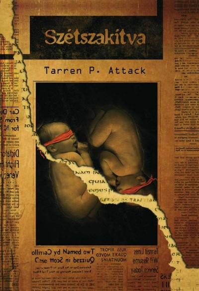 Tarren P. Attack - Szétszakítva