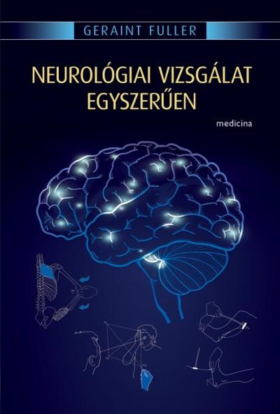 Geraint Fuller - Neurológiai vizsgálat - egyszerűen