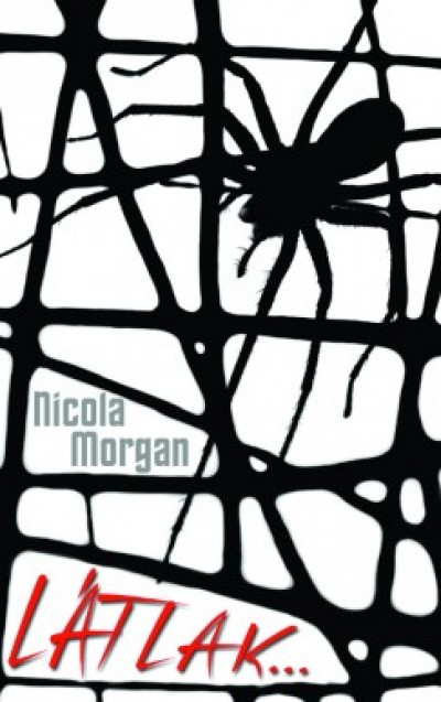 Nicola Morgan - Látlak...