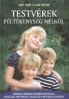 Adele Faber - Elaine Mazlish - Testv�rek f�lt�kenys�g n�lk�l