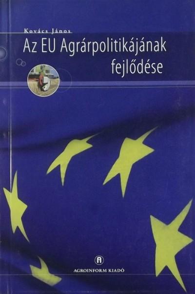 Kovács János - Az EU agrárpolitikájának fejlődése