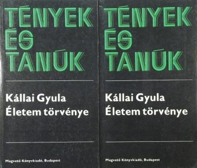 Kállai Gyula - Életem törvénye I-II.