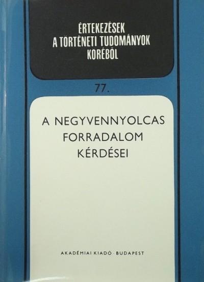 Spira György  (Szerk.) - Szűcs Jenő  (Szerk.) - A negyvennyolcas forradalom kérdései